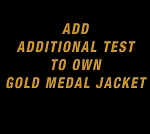 Add New Test to Your Gold Medalist Jacket